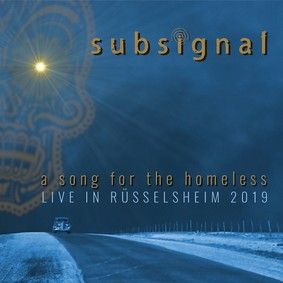 Subsignal - A Song For The Homeless - Live In Rüsselsheim 2019 [Live]