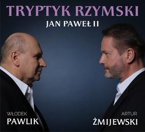 Włodek Pawlik, Artur Żmijewski - Jan Paweł II Tryptyk Rzymski