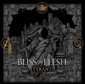 Bliss Of Flesh - Tyrant