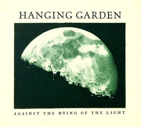 Hanging Garden - Against The Dying Of The Light [EP]