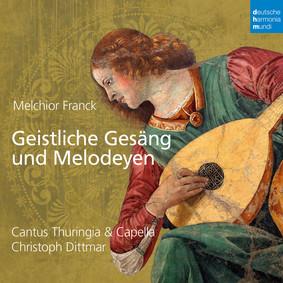 Cantus Thuringia - Melchior Franck: Geistliche Gesang und Melodeyen