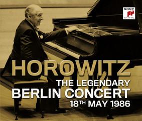 Vladimir Horowitz - The Legendary Berlin Concert
