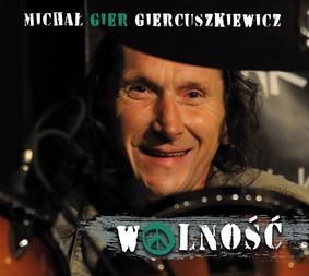 Michał Giercuszkiewicz - Wolność