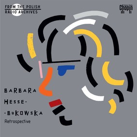 Barbara Hesse-Bukowska - From The Polish Radio Archives. Barbara Hesse-Bukowska - Retrospective
