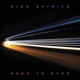 High Spirits - Hard To Stop