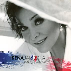 Irena Jarocka - Piosenki francuskie [Reedycja]