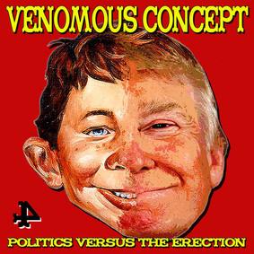 Venomous Concept - Politics Versus The Erection