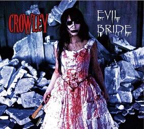 Crowley - Evil Bride
