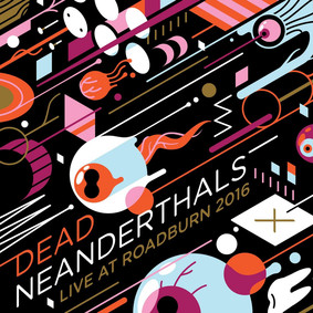 Dead Neanderthals - Live At Roadburn 2016 [Live]