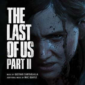 Gustavo Santaolalla, Mac Quayle - The Last Of Us Part II (Original Soundtrack)