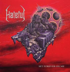 Hateful - Set Forever On Me