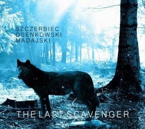 Madajski / Osenkowski / Szczerbiec - The Last Scavenger