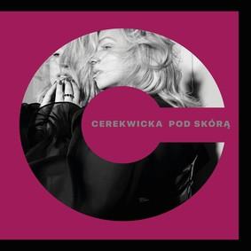 Kasia Cerekwicka - Pod skórą