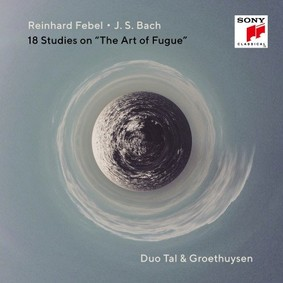 Duo Tal & Groethuysen - Bach & Reinhard Febel: Studies On 'The Art Of Fugue'