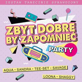 Various Artists - Zbyt Dobre By Zapomnieć - Zestaw Tanecznie Sprawdzony - Party