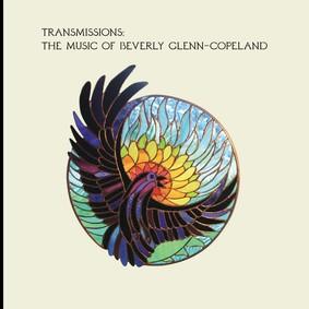 Beverly Glenn-Copeland - Transmissions: The Music Of Beverly Glenn- Copeland