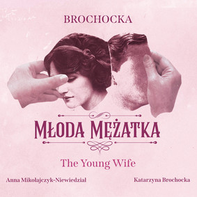 Katarzyna Brochocka, Anna Mikołajczyk-Niewiedział - Młoda mężatka