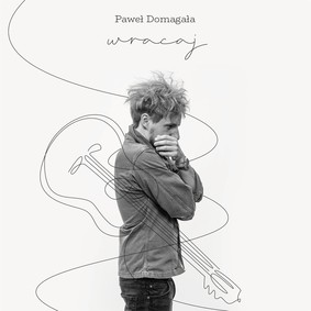 Paweł Domagała - Wracaj