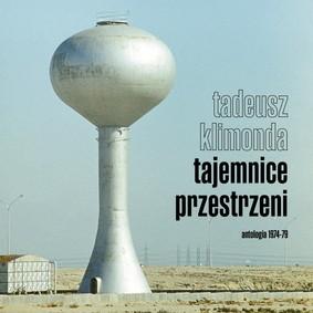 Tadeusz Klimonda - Tajemnice przestrzeni. Antologia 1974-79