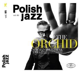 Maciej Gołyźniak Trio - Polish Jazz: The Orchid. Volume 85