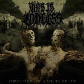 This Is Endless - Formations Of A World Below