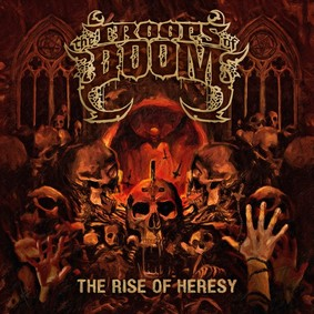 The Troops Of Doom - The Rise Of Heresy [EP]