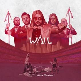 Wail - Civilization Maximus
