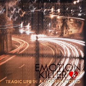 Emotion Killer - Tragic Life In A Modern World [EP]