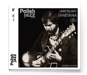Jarosław Śmietana - Sounds & Colours / Polish Jazz. Volume 73
