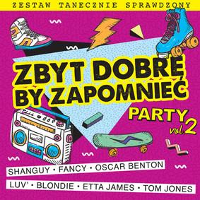 Various Artists - Zbyt dobre by zapomnieć - Zestaw tanecznie sprawdzony - Party. Volume 2