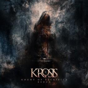 Krosis - Mount Of Sacrifice Redux