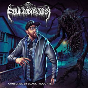 Foul Body Autopsy - Consumed By Black Thoughts