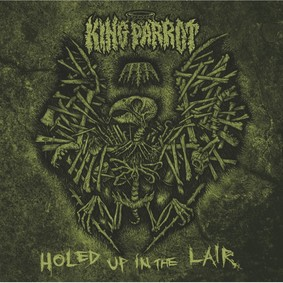King Parrot - Holed Up In The Lair [EP]