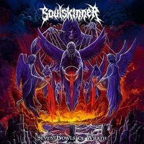 Soulskinner - Seven Bowls Of Wrath