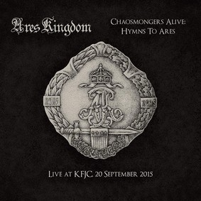 Ares Kingdom - Chaosmongers Alive: Hymns To Ares, Live At KFJC [Live]