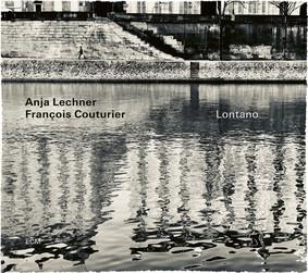 Anja Lechner, François Couturier - Lontano