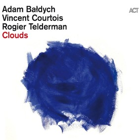 Adam Bałdych, Vincent Courtois, Rogier Telderman - Clouds
