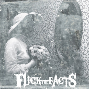 F**k The Facts - Pleine Noirceur