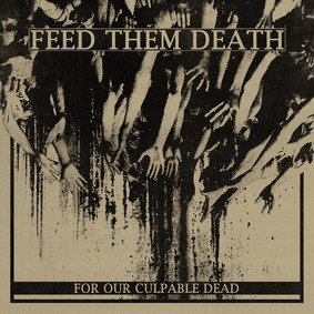 Feed Them Death - For Our Culpable Dead [EP]