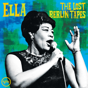 Ella Fitzgerald - The Lost Berlin Tapes