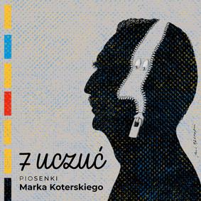 Marek Koterski - 7 uczuć. Piosenki Marka Koterskiego
