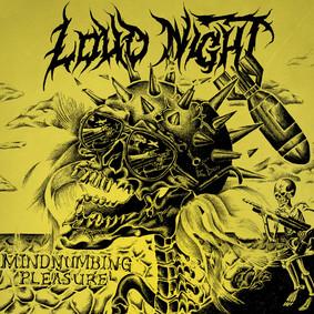 Loud Night - Mindnumbing Pleasure