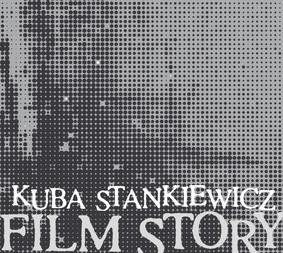 Kuba Stankiewicz - Film Story
