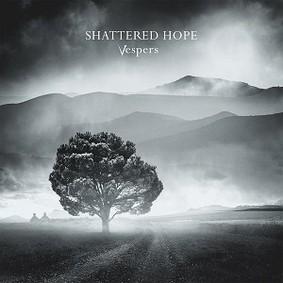 Shattered Hope - Vespers