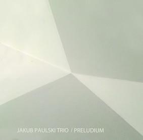 Jakub Paulski Trio - Preludium