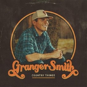 Granger Smith - Country Things