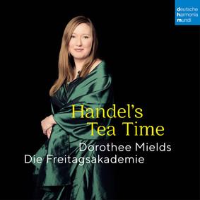 Dorothee Mields, Die Freitagsakademie - Handel's Tea Time
