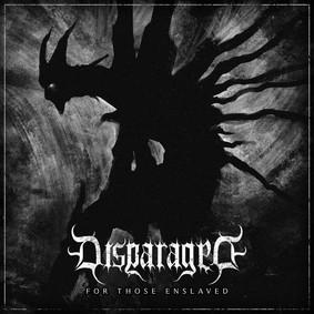 Disparaged - For Those Enslaved