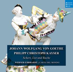 L'arte Del Mondo - Goethe & Kayser: Scherz, List und Rache