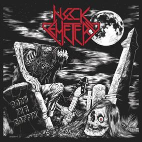 Neck Cemetery - Born In A Coffin